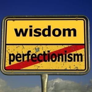 wisdom-not-perfectionism